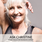 Ask Christine - your Yoga for Runners Expert!