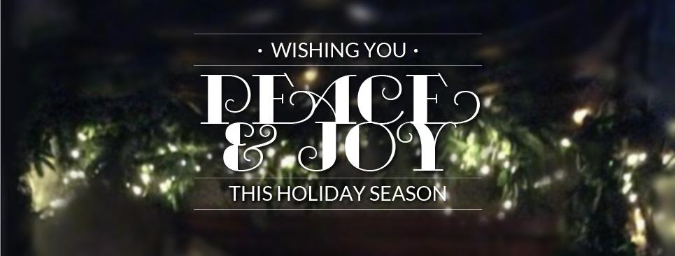 Wishing You Peace & Joy This Holiday Season